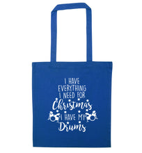 I have everything I need for Christmas I have my drums! blue tote bag