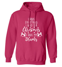 I have everything I need for Christmas I have my drums! adults unisex pink hoodie 2XL