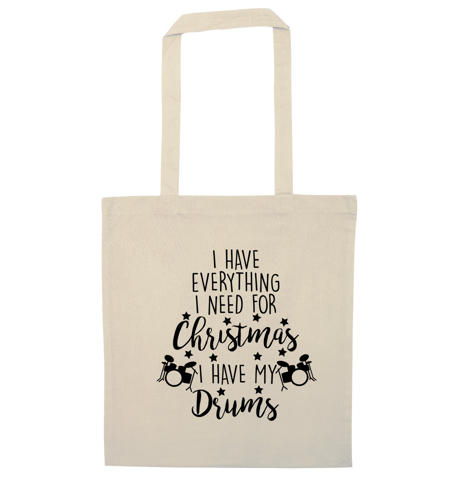 I have everything I need for Christmas I have my drums! natural tote bag