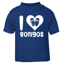 I love bongos blue Baby Toddler Tshirt 2 Years