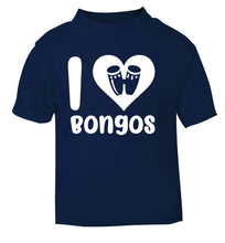 I love bongos navy Baby Toddler Tshirt 2 Years