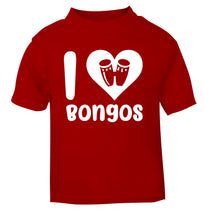 I love bongos red Baby Toddler Tshirt 2 Years
