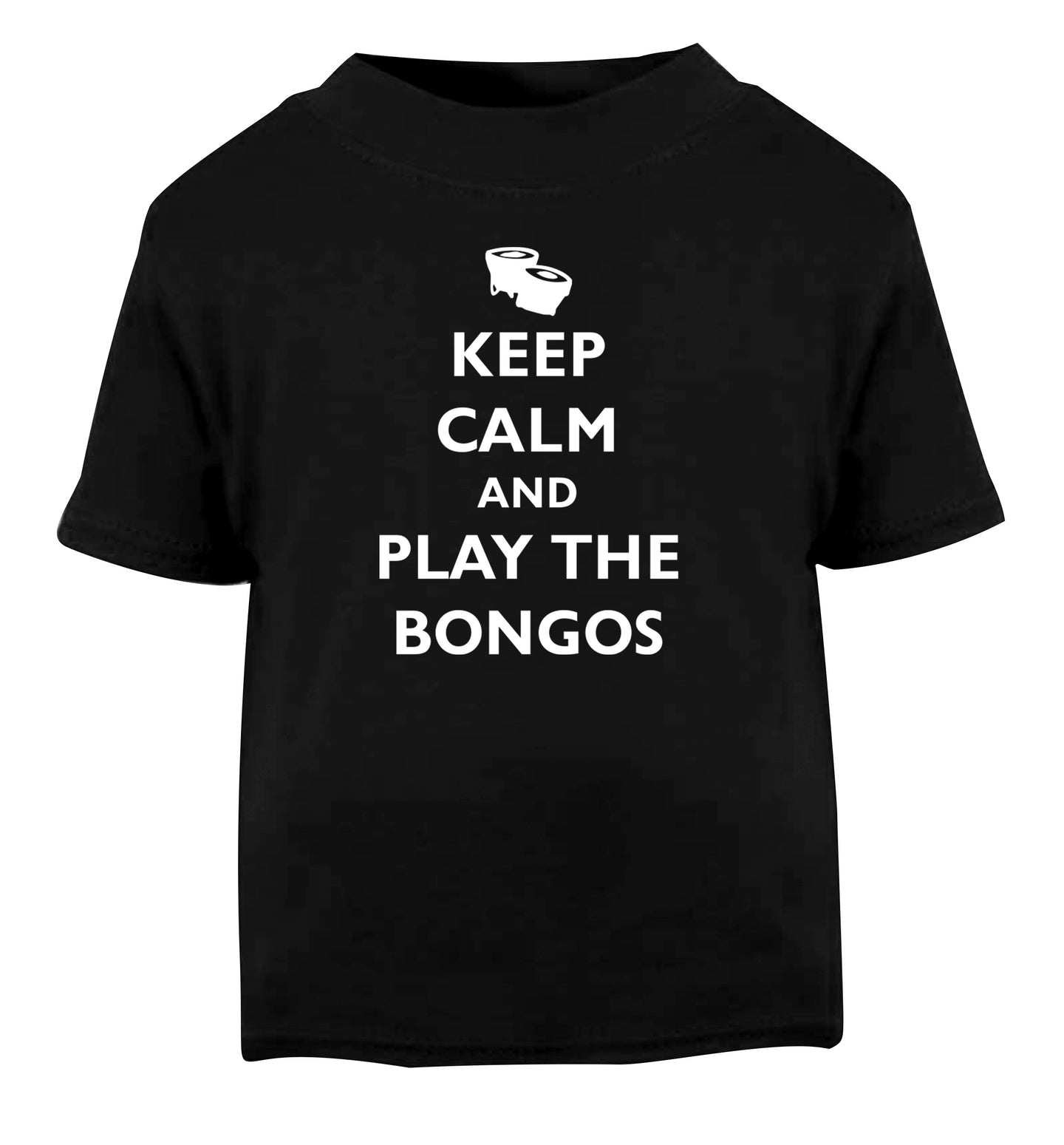 Keep calm and play the bongos Black Baby Toddler Tshirt 2 years