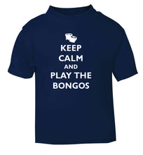 Keep calm and play the bongos navy Baby Toddler Tshirt 2 Years