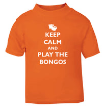 Keep calm and play the bongos orange Baby Toddler Tshirt 2 Years