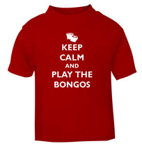 Keep calm and play the bongos red Baby Toddler Tshirt 2 Years