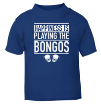 Happiness is playing the bongos blue Baby Toddler Tshirt 2 Years