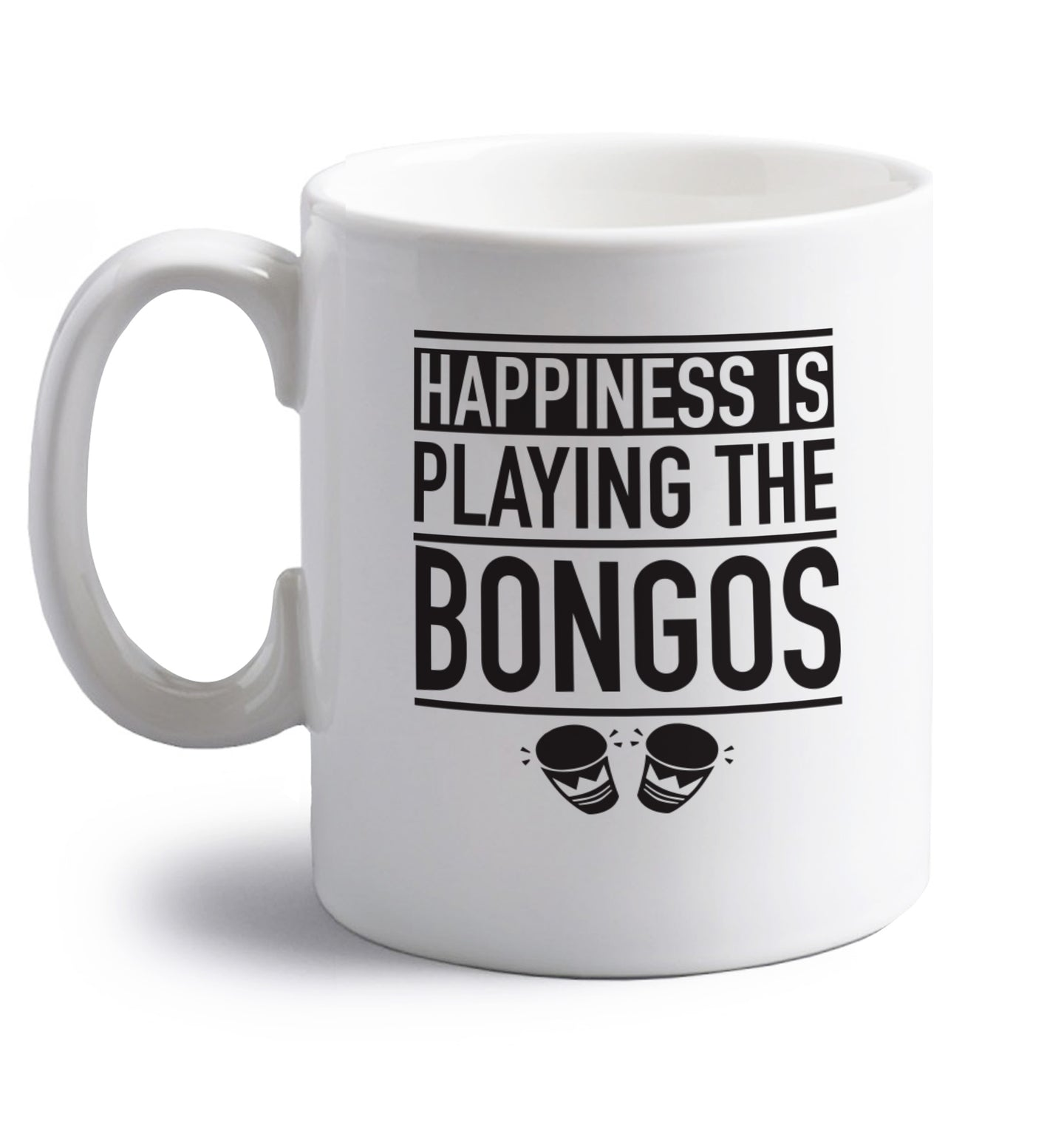 Happiness is playing the bongos right handed white ceramic mug