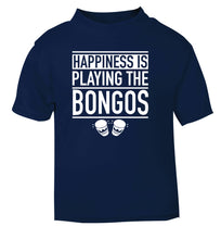 Happiness is playing the bongos navy Baby Toddler Tshirt 2 Years