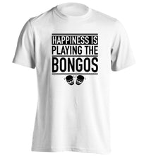 Happiness is playing the bongos adults unisex white Tshirt 2XL