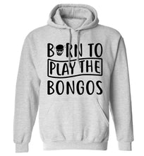 Born to play the bongos adults unisex grey hoodie 2XL