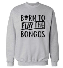 Born to play the bongos Adult's unisex grey Sweater 2XL