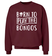 Born to play the bongos Adult's unisex maroon Sweater 2XL
