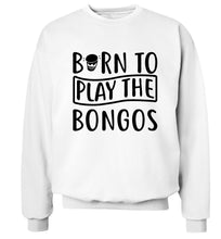 Born to play the bongos Adult's unisex white Sweater 2XL