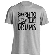 Born to play the drums adults unisex grey Tshirt 2XL