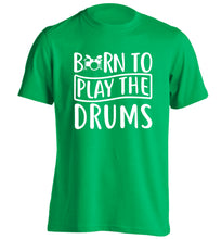 Born to play the drums adults unisex green Tshirt 2XL