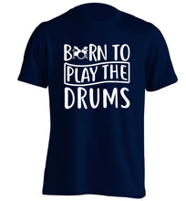 Born to play the drums adults unisex navy Tshirt 2XL