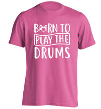 Born to play the drums adults unisex pink Tshirt 2XL