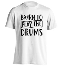 Born to play the drums adults unisex white Tshirt 2XL