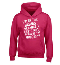 I play the drums because I like it not because I'm good at it children's pink hoodie 12-14 Years