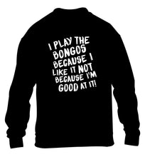 I play the bongos because I like it not because I'm good at it children's black sweater 12-14 Years