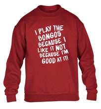 I play the bongos because I like it not because I'm good at it children's grey sweater 12-14 Years