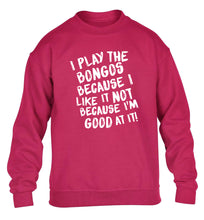 I play the bongos because I like it not because I'm good at it children's pink sweater 12-14 Years