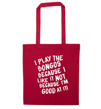 I play the bongos because I like it not because I'm good at it red tote bag