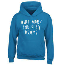 Quit work and play drums children's blue hoodie 12-14 Years