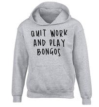 Quit work and play bongos children's grey hoodie 12-14 Years
