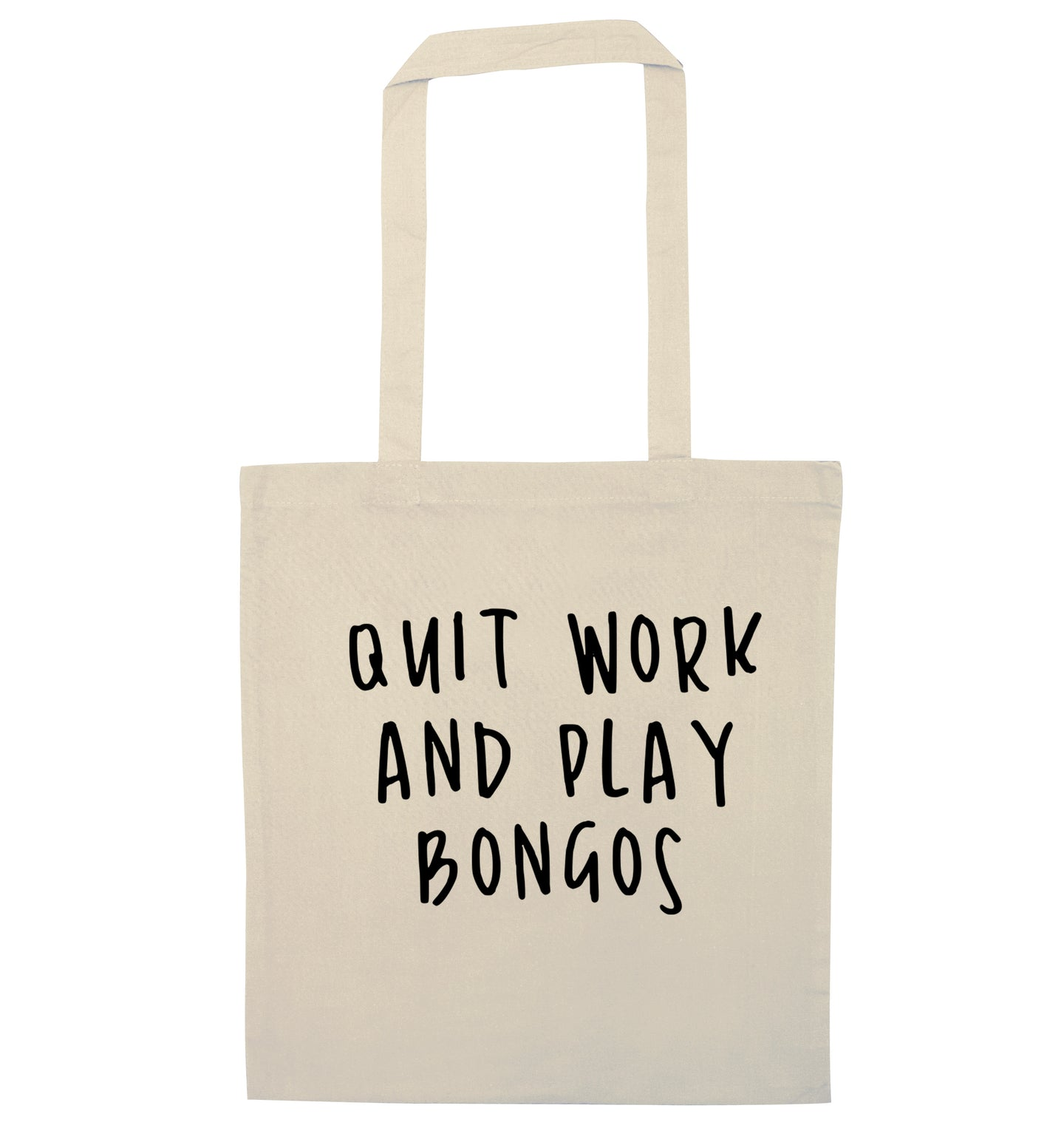 Quit work and play bongos natural tote bag
