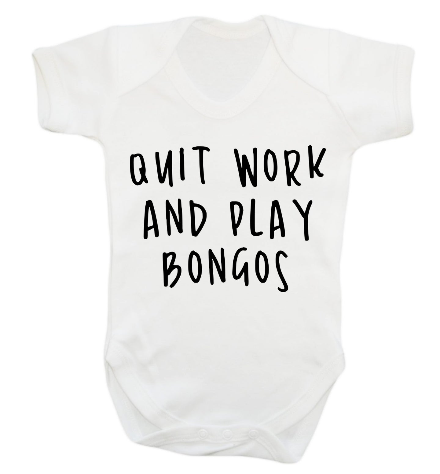 Quit work and play bongos Baby Vest white 18-24 months