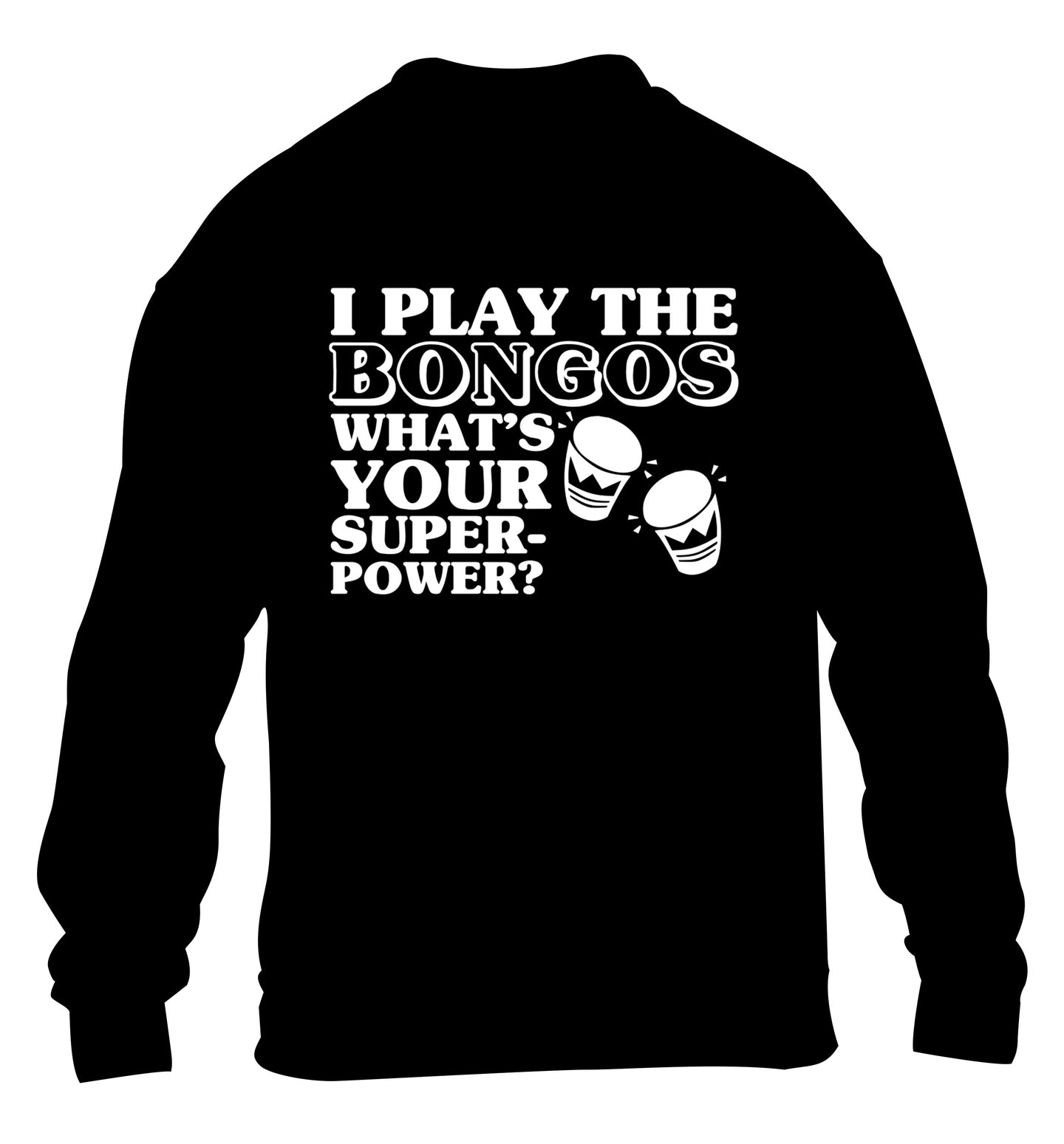 I play the bongos what's your superpower? children's black sweater 12-14 Years