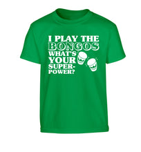 I play the bongos what's your superpower? Children's green Tshirt 12-14 Years