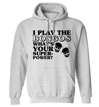I play the bongos what's your superpower? adults unisexgrey hoodie 2XL