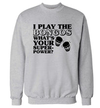 I play the bongos what's your superpower? Adult's unisexgrey Sweater 2XL
