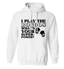 I play the bongos what's your superpower? adults unisexwhite hoodie 2XL