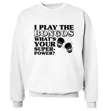 I play the bongos what's your superpower? Adult's unisexwhite Sweater 2XL