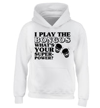 I play the bongos what's your superpower? children's white hoodie 12-14 Years