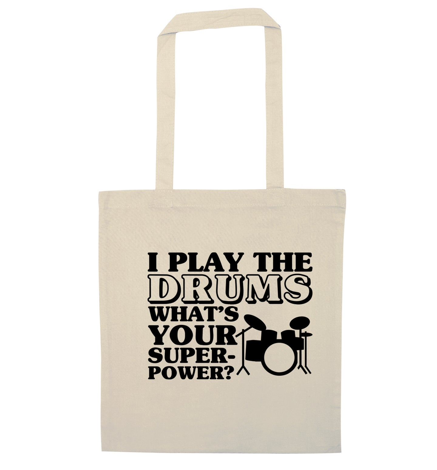 I play the drums what's your superpower? natural tote bag