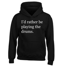 I'd rather be playing the drums children's black hoodie 12-14 Years