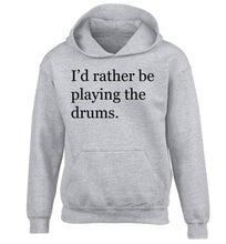 I'd rather be playing the drums children's grey hoodie 12-14 Years