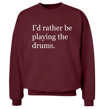 I'd rather be playing the drums Adult's unisexmaroon Sweater 2XL