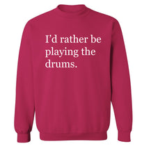 I'd rather be playing the drums Adult's unisexpink Sweater 2XL