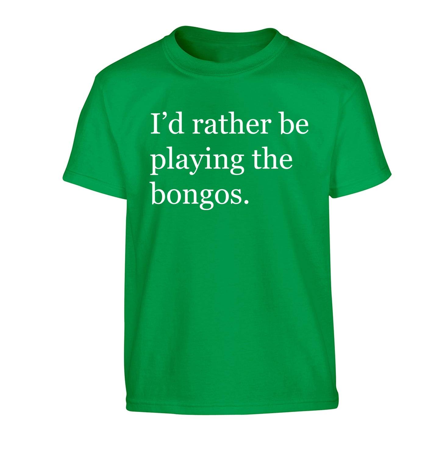 I'd rather be playing the bongos Children's green Tshirt 12-14 Years