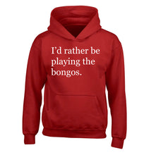 I'd rather be playing the bongos children's red hoodie 12-14 Years