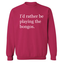 I'd rather be playing the bongos Adult's unisexpink Sweater 2XL