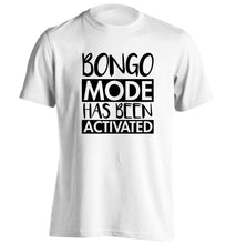 Bongo mode has been activated adults unisexwhite Tshirt 2XL