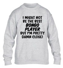 I might not be the best bongo player but I'm pretty close! children's grey sweater 12-14 Years