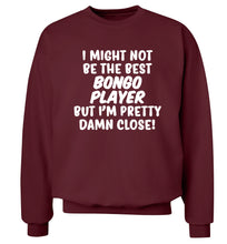 I might not be the best bongo player but I'm pretty close! Adult's unisexmaroon Sweater 2XL